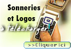 Sonneries et Logos � t�l�charger pour votre mobile
